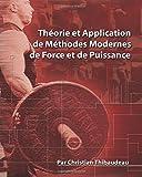 Theorie et Application de Methodes Modernes de Force et de Puissance: Methodes modernes pour developper une super-force