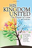 img - for His Kingdom United: The Power of Love book / textbook / text book