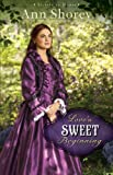 Love's Sweet Beginning (Sisters at Heart Book #3): A Novel: Volume 3