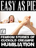 img - for Easy as Pie: Femdom Stories of Cuckold Creampie Humiliation book / textbook / text book