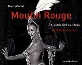 echange, troc Thierry Parhad - Moulin Rouge : De l'autre côté du rideau
