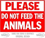 PLEASE DO NOT FEED THE ANIMALS Size 1 10yr long life aluminium sign, super rigid 300x210mm x 3mm Thickness (12 x 8 1/8 x 1/8 inches)[SIGNS]
