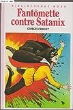 echange, troc Georges Chaulet, Anne Hofer - Fantômette contre Satanix (Bibliothèque rose)