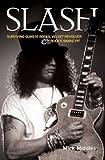 SLASH: Surviving Guns 'n' Roses, Velvet Revolver And Rock's Pit of Snakes