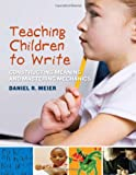 Teaching children to write : constructing meaning and mastering mechanics /