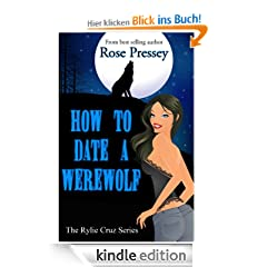 How to Date a Werewolf (Rylie Cruz Series)