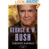 George H. W. Bush: The American Presidents Series: The 41st President, 1989-1993 (American Presidents (Times))...