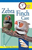 Download Quick & Easy Zebra Finch Care