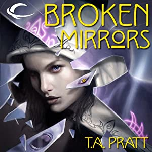 Broken Mirrors: A Marla Mason Novel | [T. A. Pratt]