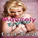 Maturely Erotic | Carl East