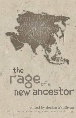 The Rage of a New Ancestor: 2010 New Asian Writing Short Story Anthology