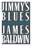 Jimmy's Blues: Selected Poems (0312442475) by James Baldwin