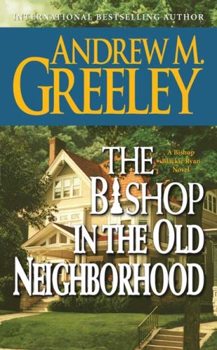 Image for The Bishop in the Old Neighborhood: A Bishop Blackie Ryan Novel (Blackie Ryan)