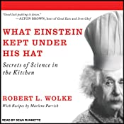 What Einstein Kept Under His Hat: Secrets of Science in the Kitchen | [Robert L. Wolke, Marlene Parrish]