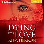 Dying for Love: A Slaughter Creek Novel | Rita Herron