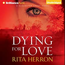 Dying for Love: A Slaughter Creek Novel (       UNABRIDGED) by Rita Herron Narrated by Tanya Eby