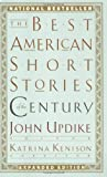 The Best American Short Stories of the Century (0395843677) by Updike, John