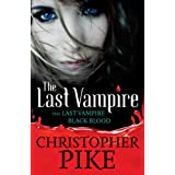 Last Vampire: Volume 1: Last Vampire & Black Blood (1 & 2)by Christopher Pike
