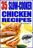 35 Slow Cooker Chicken Recipes