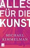Alles für die Kunst (3833306998) by Michael Kimmelman