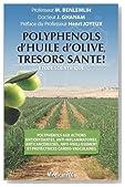 Polyphénols d'huile d'olive, trésors santé ! : Etude scientifique