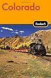Fodor's Colorado, 8th Edition (Travel Guide)
