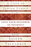 A Code of Jewish Ethics, Volume 2: Lo...