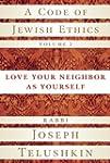 A Code of Jewish Ethics, Volume 2: Lo...