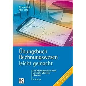 Übungsbuch Rechnungswesen - leicht gemacht: Das Rechnungswesen Plus: Lernziele, Übungen,