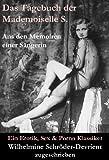 Das Tagebuch der Mademoiselle S. Aus den Memoiren einer S�ngerin (Ein Erotik, Sex & Porno Klassiker): Erotischer Roman im Briefstil