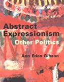 img - for Abstract Expressionism: Other Politics book / textbook / text book