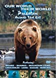 Our World Their World - Predators - Animals that Kill [DVD]