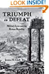 Triumph in Defeat: Military Loss and...