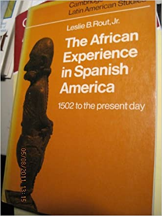 The African Experience in Spanish America (Cambridge Latin American Studies)