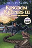 Kingdom Keepers III: Disney in Shadow by Ridley Pearson 1st (first) Edition (4/6/2010)