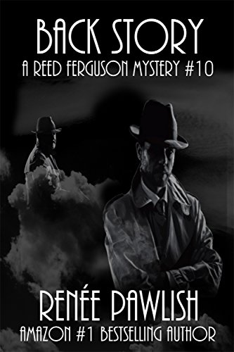 Back Story: A Reed Ferguson Mystery (A Private Investigator Mystery Series - Crime Suspense Thriller Book 10)