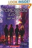 Tomorrow Girls #4: Set Me Free