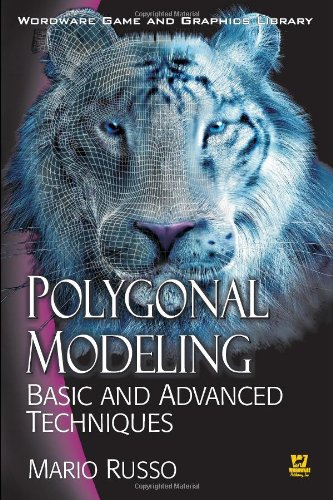 Polygonal Modeling: Basic And Advanced Techniques...