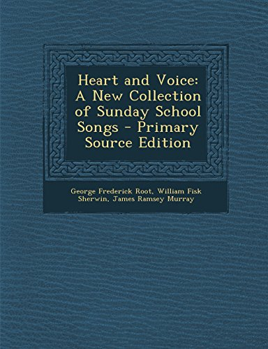 heart-and-voice-a-new-collection-of-sunday-school-songs-primary-source-edition