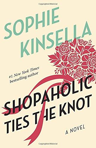 Shopaholic Ties the Knot (Shopaholic, No 3)