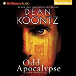 Odd Apocalypse: An Odd Thomas Novel, Book 5 (       UNABRIDGED) by Dean Koontz Narrated by David Aaron Baker