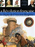 La Rvolution franaise : La chute de l'Ancien Rgime