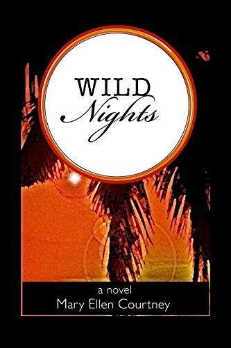 """""""Reading the book was an absolute joy."""" Reviewers are raving about this extraordinary novel!  Wild Nights by Mary Ellen Courtney – Sample now for Free!"""