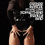 Something Really Bad [feat. will.i.am] [Explicit]