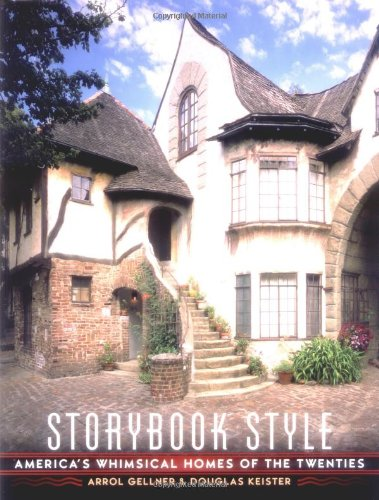 Storybook Style: America's Whimsical Homes of the Twenties: Arrol Gellner, Douglas Keister: 9780670893850: Amazon.com: Books