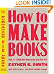 How to Make Books: Fold, Cut & Stitch...