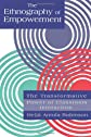 The Ethnography Of Empowerment: The Transformative Power Of Classroom interaction: The Transformative Power of Classroom Interaction