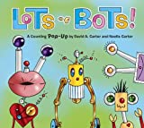 Lots of Bots!: A Counting Pop-Up Book (0375865098) by Carter, David A.