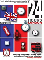 24 Hours - London 2009/2010: An Insider&#39;s Guide to London&#39;s Best-Kept Secrets