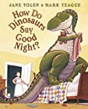How Do Dinosaurs Say Good Night? (0007224656) by Jane Yolen